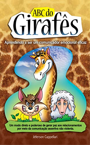 Abc do Girafês: Aprendendo a Ser um comunicador emocional eficaz
