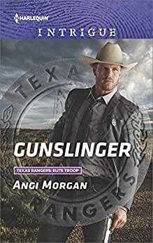 Gunslinger (Texas Rangers: Elite Troop Book 3) by [Morgan, Angi]