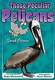 Those Peculiar Pelicans, Sarah Cussen, 1561643408