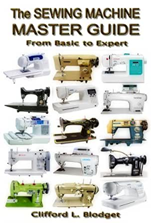 The Sewing Machine Master Guide: From Basic to Expert (English ...