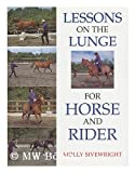 Lessons on the Lunge for Horse and Rider, Sivewright, Molly, 070637181X