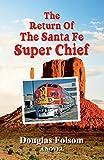 The Return Of The Santa Fe Super Chief