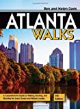 Atlanta Walks: A Comprehensive Guide to Walking, Running, and Bicycling the Area's Scenic and Historic Locales