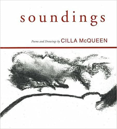Soundings: Poems and Drawings by Cilla McQueen (2002-01-01)