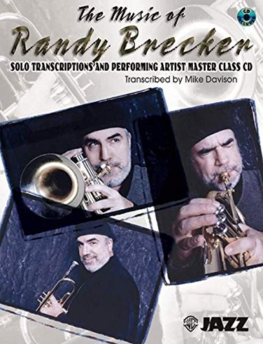 (The Music of Randy Brecker (Solo Transcriptions and Performing Artist Master Class): Trumpet, Book & CD)