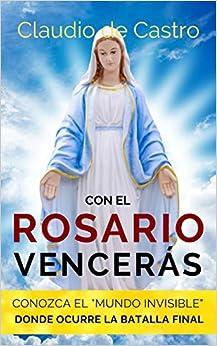 Con El Rosario Vencerás: Conozca El