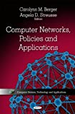 Computer Networks, Policies and Applications, Carolynn M. Berger and Angela D. Streusse, 1612090885