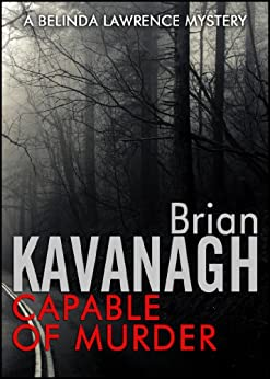 Capable of Murder (Belinda Lawrence Mystery Book 1) by [Kavanagh, Brian]