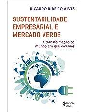 Sustentabilidade empresarial e mercado verde: A transformação do mundo em que vivemos