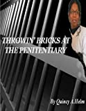 Throwin' Bricks at the Penitentiary, Ms Quincy Ann Helm, 148398494X