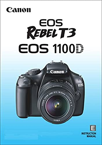 canon eos 1100d rebel t3 instruction manual canon amazon com books rh amazon com canon eos rebel t3 camera instruction manual Canon Rebel T3 Information