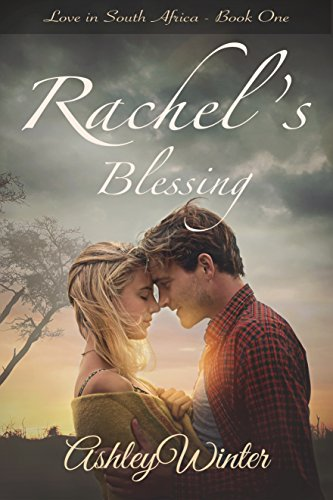 Rachel's Blessing (Love in South Africa Book 1) by [Winter, Ashley]
