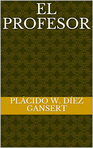 El Profesor (Drama contemporáneo nº 1) (Spanish Edition) by [Gansert,