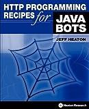 HTTP Programming Recipes for Java Bots, Heaton Jeff, 0977320669