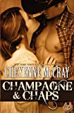Champagne and Chaps, Cheyenne McCray, 147750270X