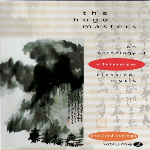 (The Hugo Masters, An Anthology of Chinese Classical Music, Vol. 2: Plucked Strings)