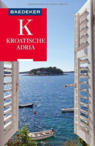 Baedeker Reiseführer Kroatische Adria: mit praktischer Karte EASY ZIP