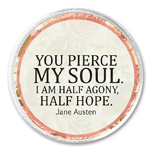 Pierce My Soul Half Agony Hope Jane Austen Quote - 3