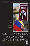U. S. -Venezuela Relations since the 1990s, Javier Corrales and Carlos A. Romero, 0415895251