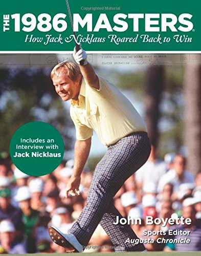 1986 Masters: How Jack Nicklaus Roared Back To Win Jack Nicklaus 1986 Masters