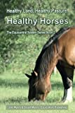img - for Healthy Land, Healthy Pasture, Healthy Horses (black and white edition): The Equicentral System Series Book 2 (Volume 2) book / textbook / text book