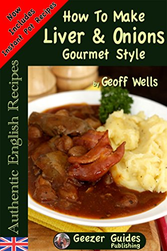 How to make liver onions gourmet style authentic english how to make liver onions gourmet style authentic english recipes book 4 by forumfinder Image collections
