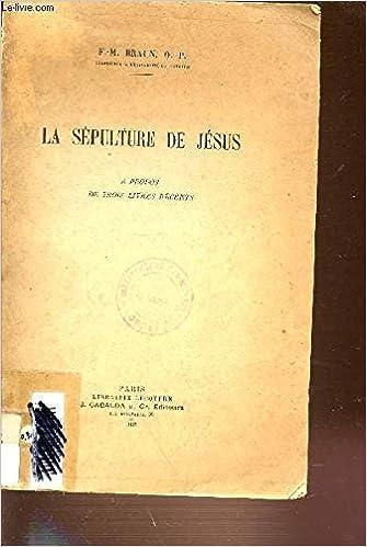 La Sepulture De Jesus A Propops De Trois Livres Recents