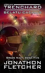 Josiah Trenchard - Belatu-Cadros: Space Navy Series Book 5