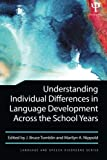 Understanding Individual Differences in Language Development Across the School Years (Language and Speech Disorders)