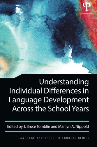 Understanding Individual Differences in Language Development Across the School Years (Language and Speech Disorders) by Psychology Press