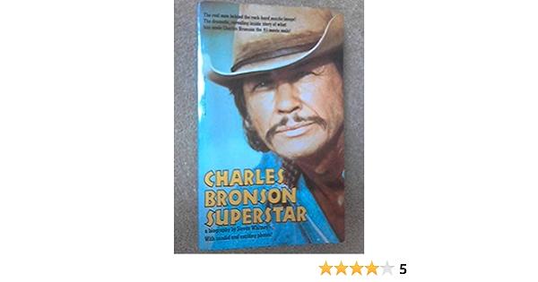 Charles Bronson: Superstar: Whitney, Steven: Amazon.com: Books