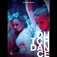 Dutch Dance: 25 jaar dance in Nederland
