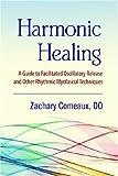 Harmonic Healing, Zachary Comeaux, 1556436947