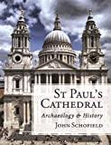 St Paul s Cathedral: archaeology and history