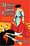 Monica of Spanish Royalty, Jim Hatfield, 0595300995