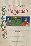 The Monk's Haggadah: A Fifteenth-Century Illuminated Codex from the Monastery of Tegernsee, with a prologue by Friar Erhard von Pappenheim (Dimyonot)