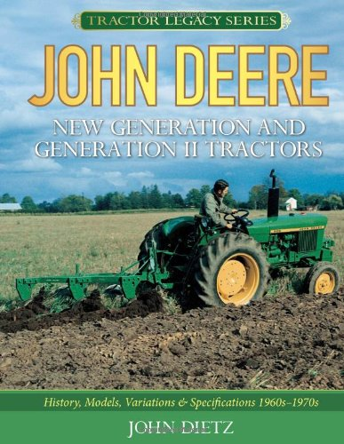 Tractor John Prices Deere (John Deere New Generation and Generation II Tractors: History, Models, Variations & Specifications 1960s-1970s (Tractor Legacy Series))