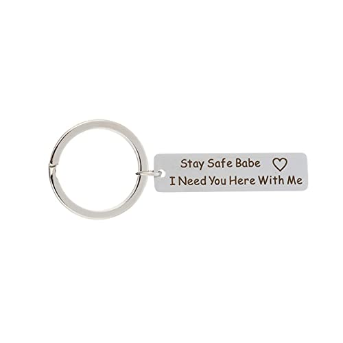 Amazon.com: Keychains Stay Safe Babe I Need You Here With Me ...