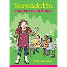 Bernadette and the Lunch Bunch by Susan Glickman (2009-04-01)