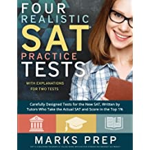 Four Realistic SAT Practice Tests: Two with Answer Explanations: Carefully Designed Practice Tests Written by...