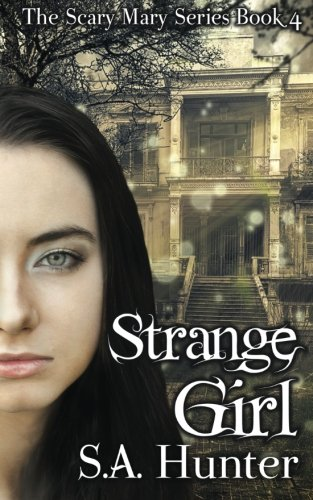 Strange Girl (The Scary Mary Series) (Volume (Scary Mary Story)