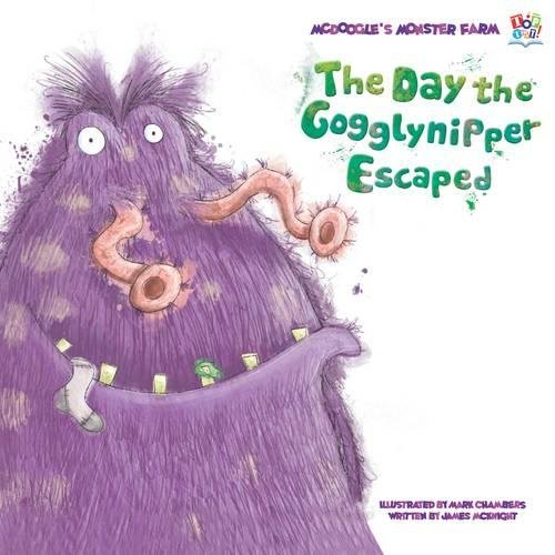 The Day the Gogglynipper Escaped (McDoogle's Monster Farm)