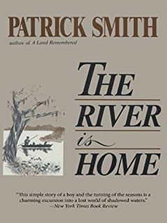 Amazon a land remembered ebook patrick d smith kindle store the river is home fandeluxe Epub