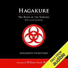 Hagakure: The Book of the Samurai Audiobook by William Scott Wilson (translator), Yamamoto Tsunetomo Narrated by Brian Nishii