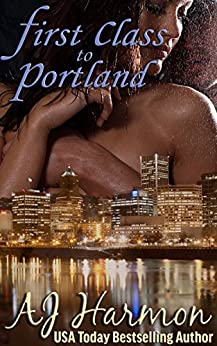 First Class to Portland (First Class series Book 2) by [Harmon, AJ]