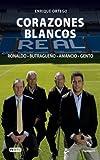 Corazones blancos. Cuatro leyendas del Real Madrid. Ronaldo - Butragueño - Amancio - Gento (Biografías Real Madrid) (Spanish Edition)