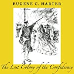 The Lost Colony of the Confederacy   Eugene C. Harter