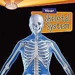 Your Skeletal System   Caroline Arnold