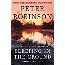 Sleeping in the Ground: An Inspector Banks Novel (Inspector Banks Novels Book 24)