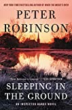 Sleeping in the Ground: An Inspector Banks Novel (Inspector Banks Novels Book 24) by  Peter Robinson in stock, buy online here